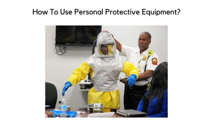 How To Use Personal Protective Equipment