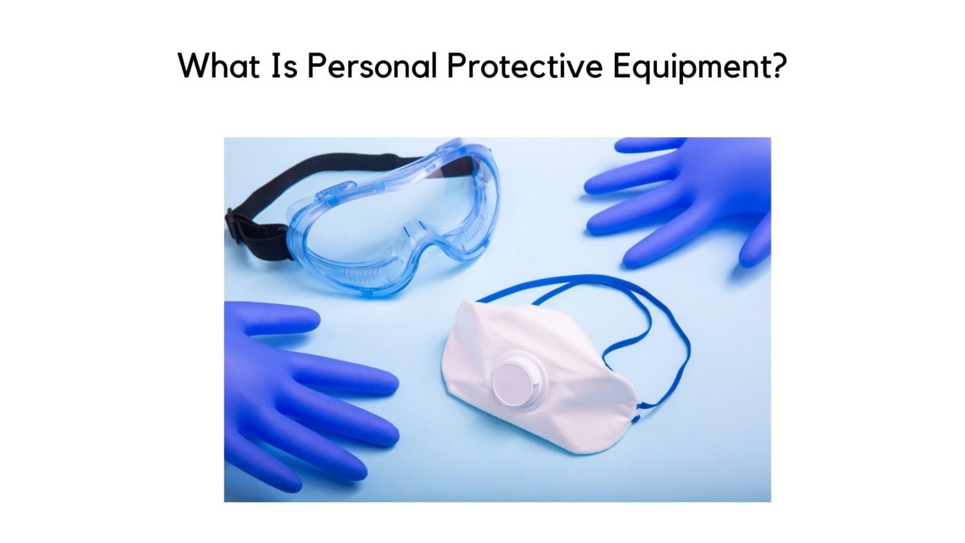 What Is Personal Protective Equipment