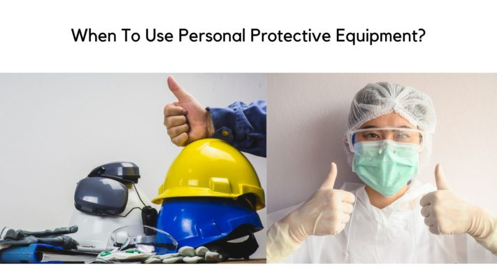 When To Use Personal Protective Equipment