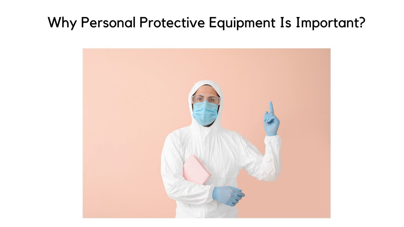 Why Personal Protective Equipment Is Important