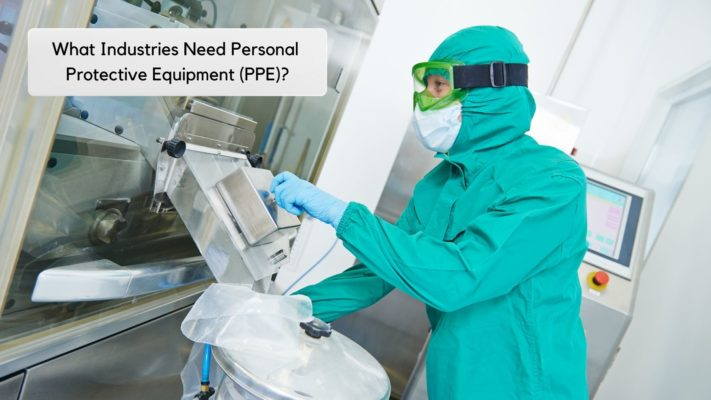 Type of Industries Need Personal Protective Equipment (PPE)