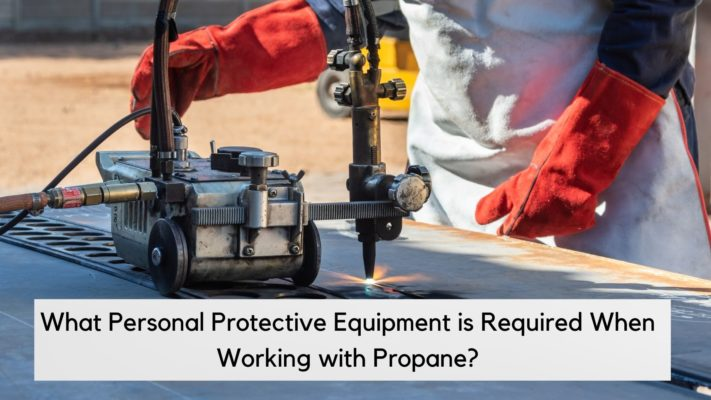 PPE used to work with propane