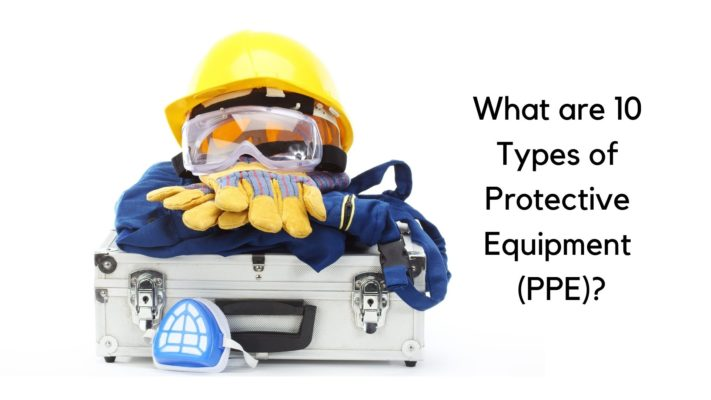10 Types of Personal Protective Equipment