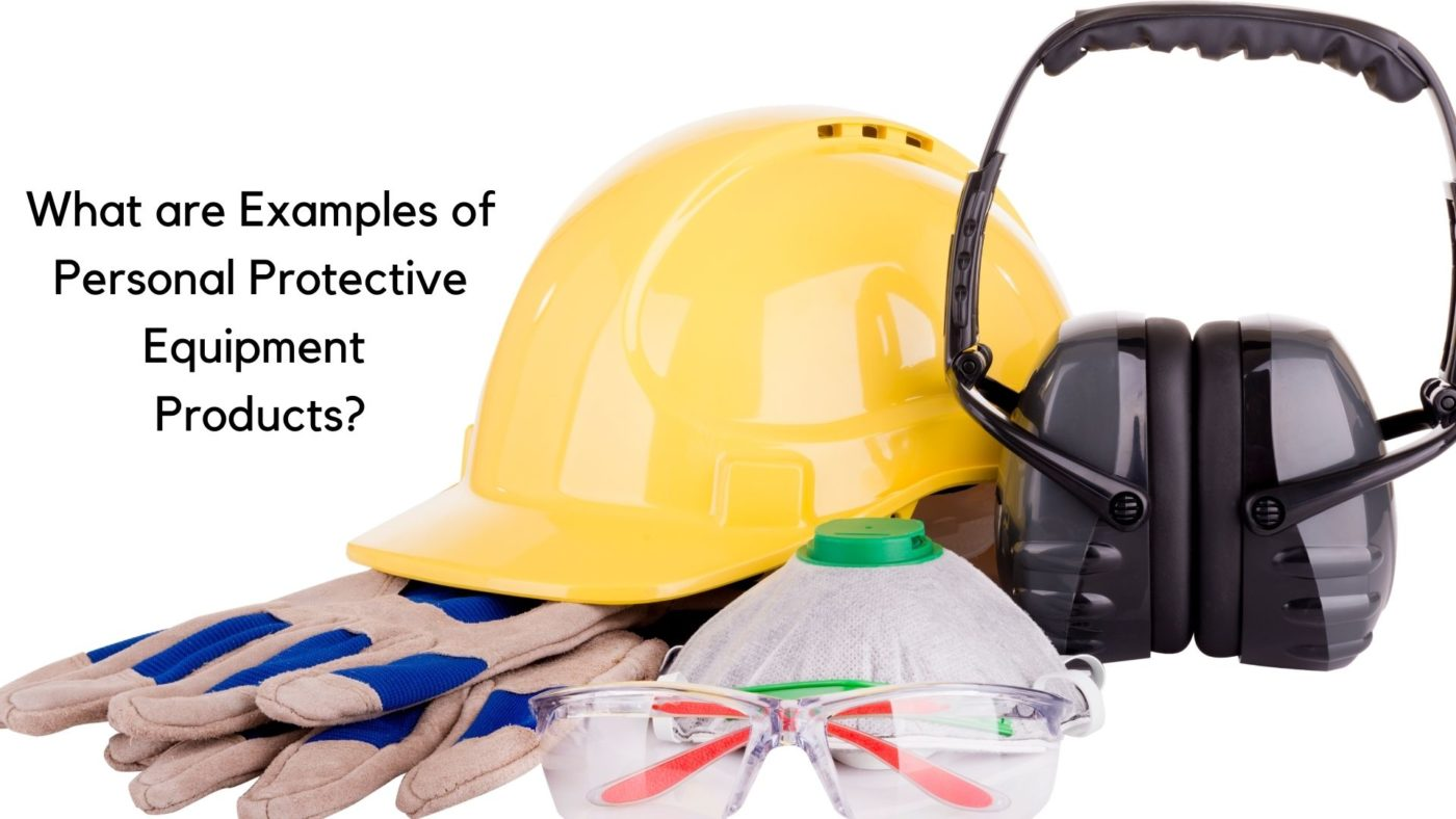 Examples of Personal Protective Equipment Products