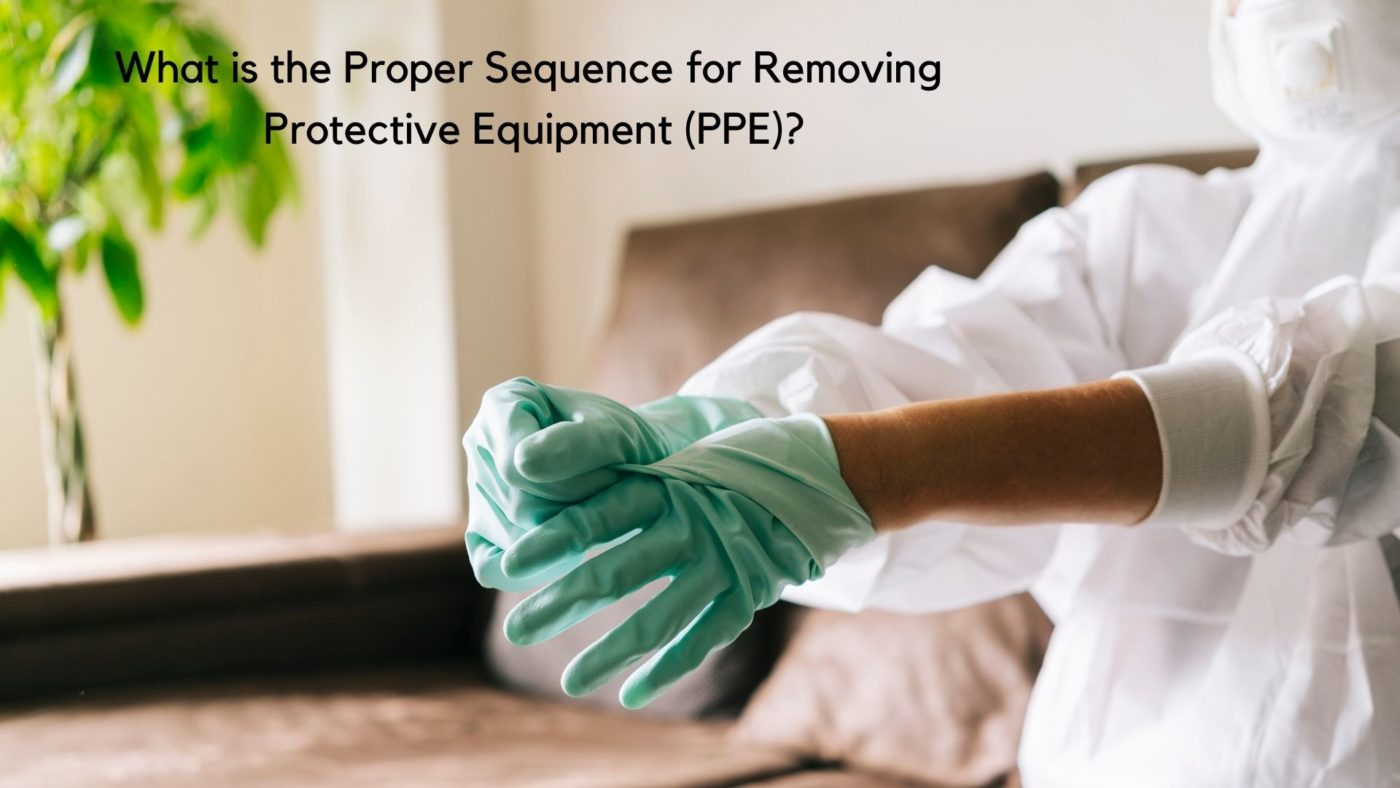 Proper Sequence for Removing Protective Equipment (PPE)