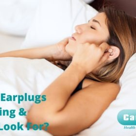 The Best Earplugs for Sleeping & What to Look For?